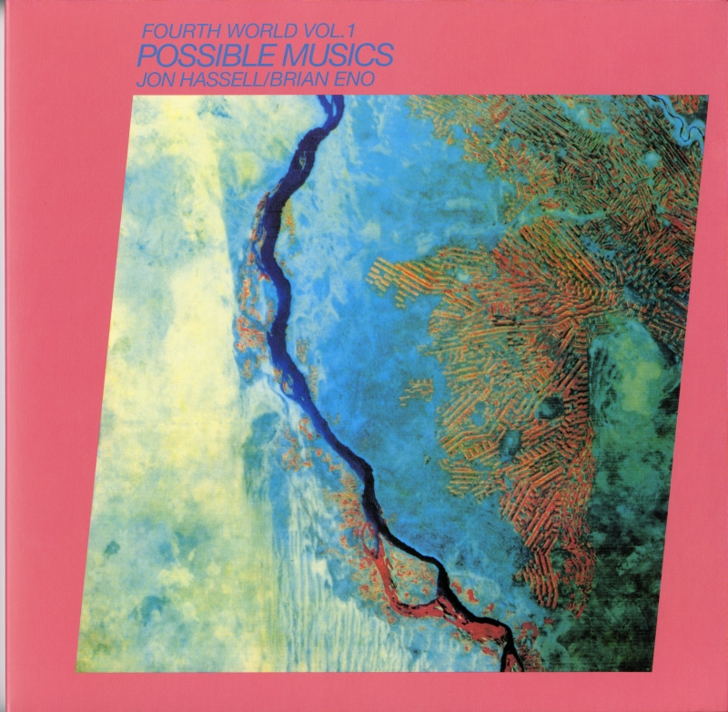Jon Hassell/Brian Eno『Fourth World Vol.1 Possible Music』