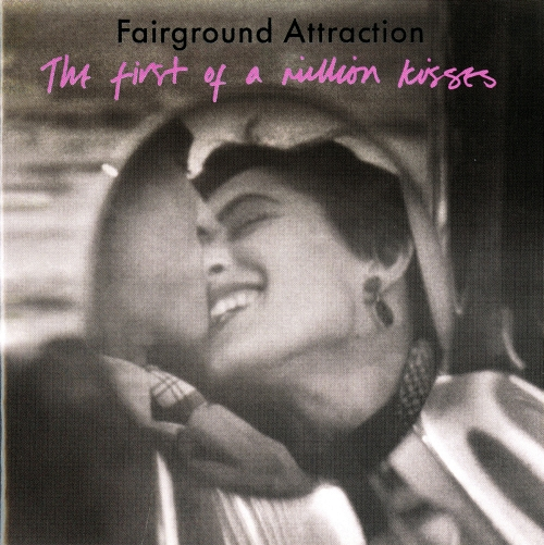 Fairground Attraction『The first of a million kisses』