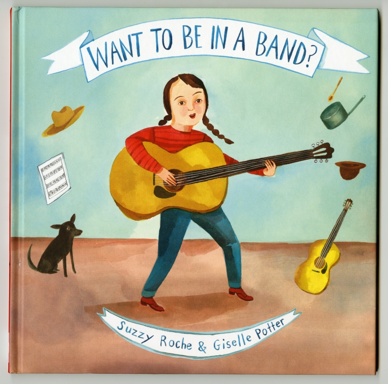 Suzzy Roche & Giselle Potter『Want To Be In A Band?』表紙
