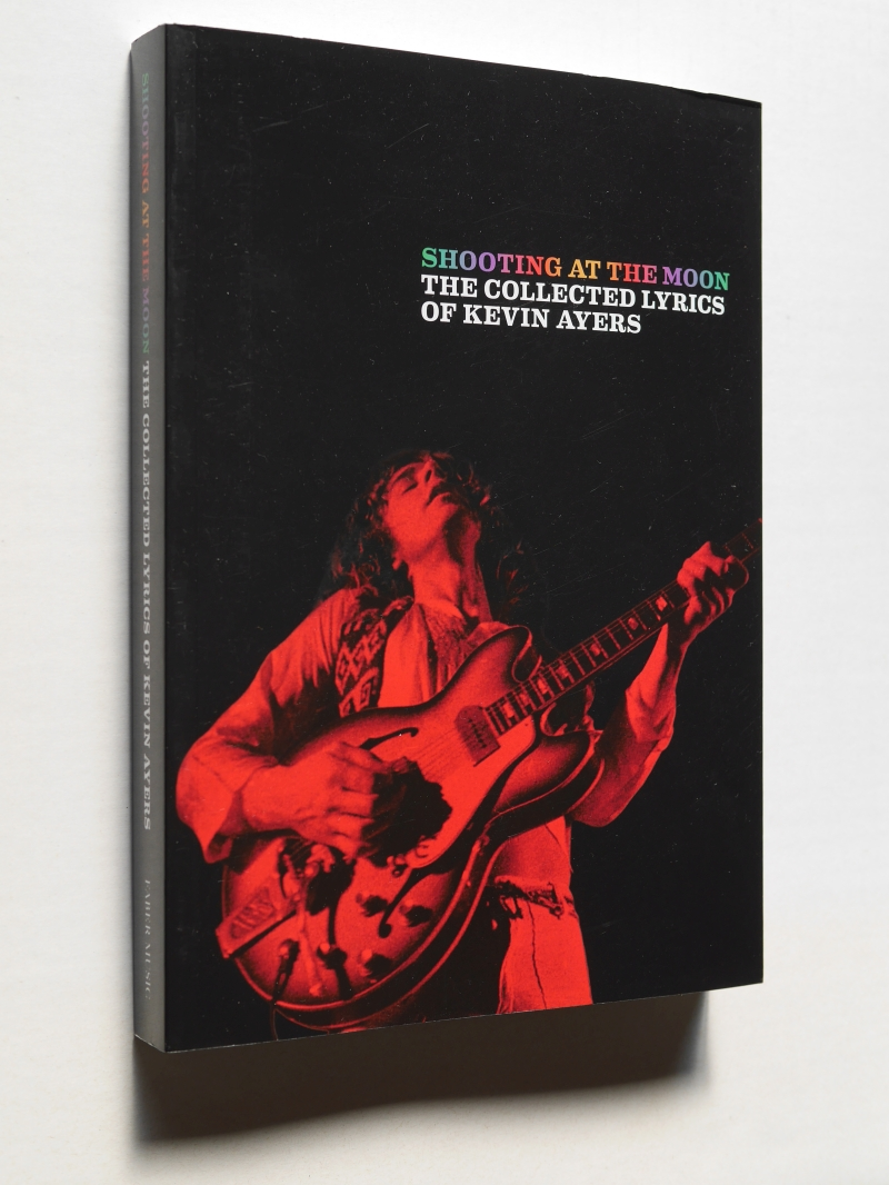 『SHOOTING AT MOON: THE COLLECTED LYRICS OF KEVIN AYERS』